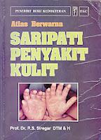 ATLAS BERWARNA SARIPATI PENYAKIT KULIT Karya: Prof. Dr. R.S. Siregar