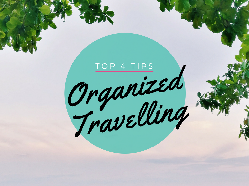 Top Four Tips for a More Organized Travelling