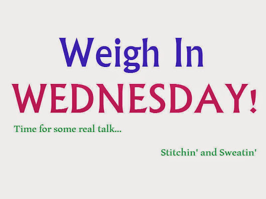 Weigh In Wednesday - 2