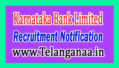 Karnataka Bank Limited Recruitment Notification 2017