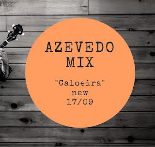 Azevedo Mix - Caloeira