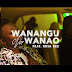 New Video|OMG Tanzania ft Rose Ree_Wanangu Na Wanao|Wach/Download Now