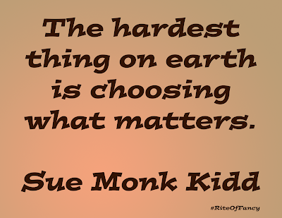 """The hardest thing on earth is choosing what matters"""