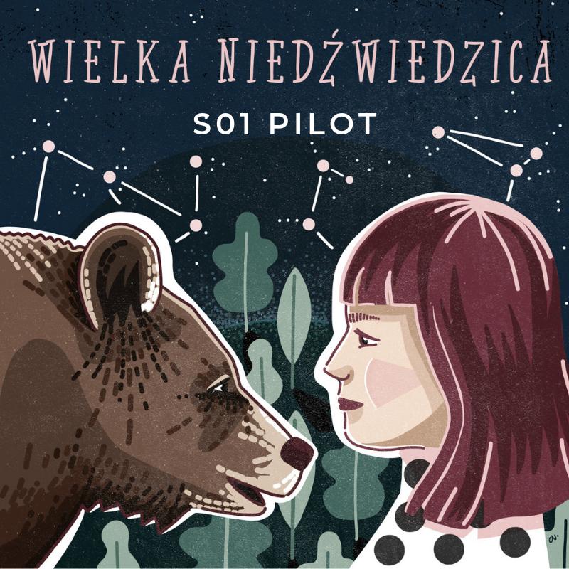Podcast Wielka Niedźwiedzica S01 Pilot