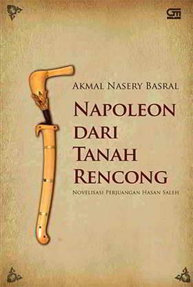 Napoleon dari Tanah Rencong PDF Karya Akmal Nasery Basral