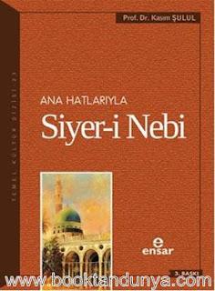 Kasım Şulul - Ana Hatlarıyla Siyer-i Nebi