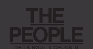SOTD: De La Soul x Chuck D  - The People ( Stream und Free Download )