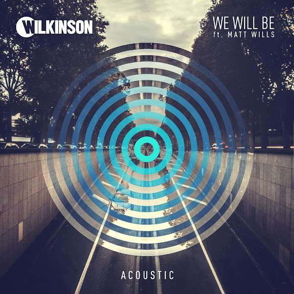 Wilkinson - We Will Be (Acoustic) [feat. Matt Wills] - Single Cover