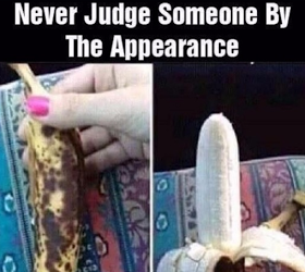 Never judge anybody by his or her look