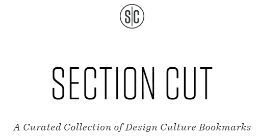 Section Cut: A Curated Collection of Design Culture Bookmarks