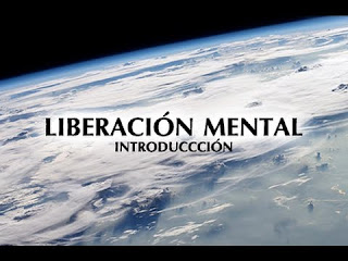 Documental: LIBERACIÓN MENTAL (PARTE 1): INTRODUCCIÓN