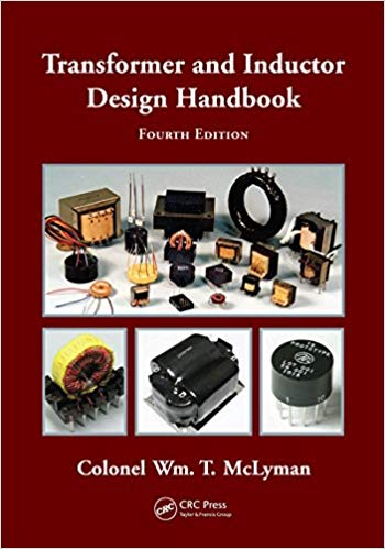 Transformer and Inductor Design Handbook, Fourth Edition by Colonel Wm. T. McLyman