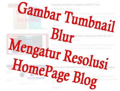 Membuat Gambar Tumbnail di Home Page Blog Tidak Blur