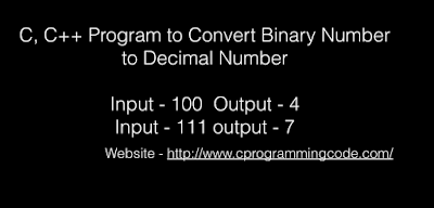 C, C++ Program to Convert Binary Number to Decimal Number