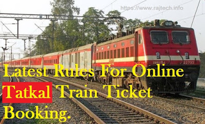 Online Tatkal Train Ticket Booking - Latest Rules.