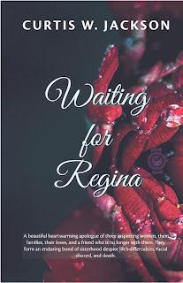 https://www.amazon.com/Waiting-Regina-Curtis-W-Jackson/dp/154499236X/ref=sr_1_1?ie=UTF8&qid=1505228246&sr=8-1&keywords=waiting+for+regina