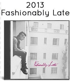 2013 - Fashionably Late (Deluxe Edition)