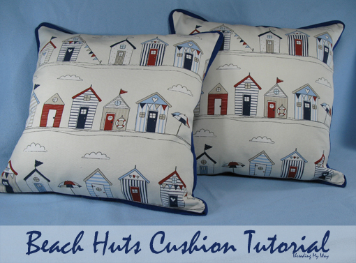 Beach Huts Cushion TUTORIAL... how to make a set of cushions with button closures ~ Threading My Way