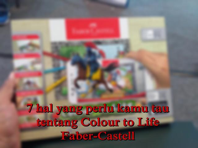 7 hal yang perlu kamu tau tentang colour to life faber castell