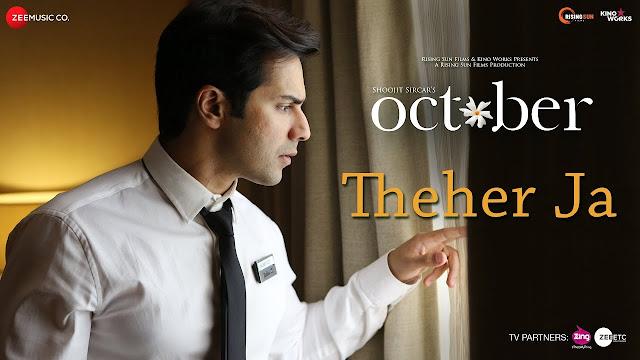 Theher Ja Song Lyrics | October | Varun Dhawan & Banita Sandhu | Armaan Malik | Abhishek Arora | Abhiruchi Chand