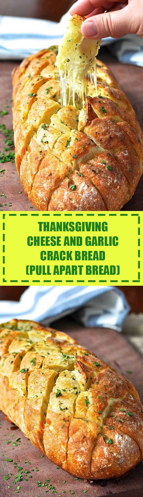 Thanksgiving Cheese and Garlic Crack Bread (Pull Apart Bread)