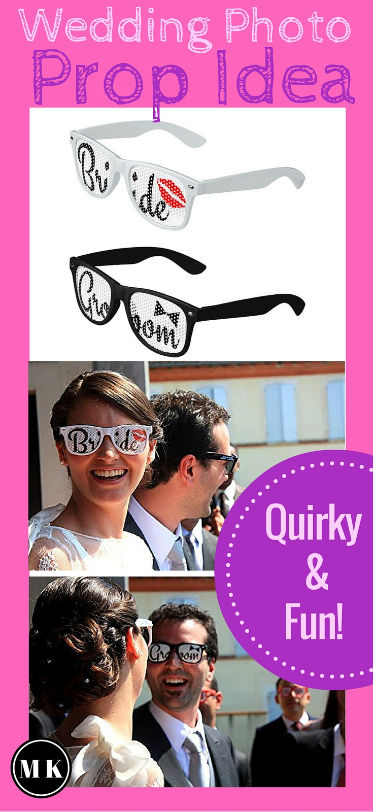 Wedding Picture Prop Idea Bride & Groom Sunglasses - These photoprops are so cute! They're a really simple way to add some unique and quirky photos to your wedding day photography checklist. You could get the bridesmaid and groomsmen glasses as well and have a really awesome bridal party group shot! Fun idea!