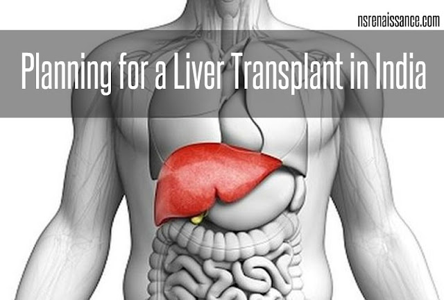 Planning for a Liver Transplant in India