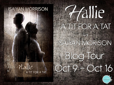 Hallie. A Tit for A Tat by @Isaiyan Morrison w/ #Giveaway