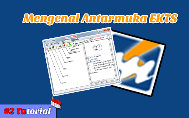 Mengenal Antarmuka EKTS - Tutorial Bahasa Indonesia #2
