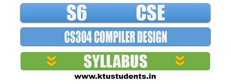 Cs304 Compiler Design Syllabus S6 Cse Ktu Students Engineering Notes Syllabus Textbooks Questions