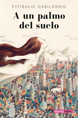 LIBRO - A un palmo del suelo : Estíbaliz Gabilondo (Martínez Roca - 21 Junio 2016) | NOVELA Edición papel & digital ebook kindle Comprar en Amazon España