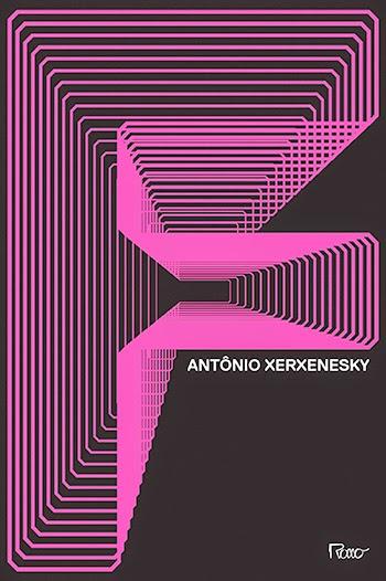 Capa do livro F, de Antônio Xerxenesky