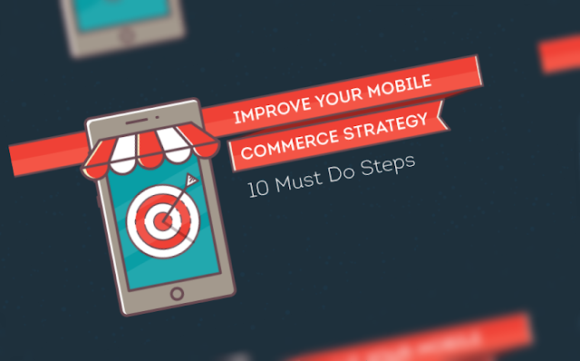 10 Must-Do Steps for Successful Mobile Commerce Strategy (infographic)