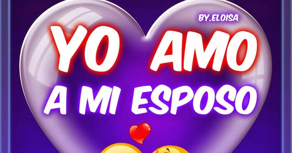 Imagenes De Amor Para Mi Esposo Amor Paisa Amor