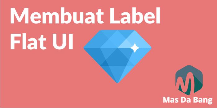 Cara Membuat Label Flat UI di Blog