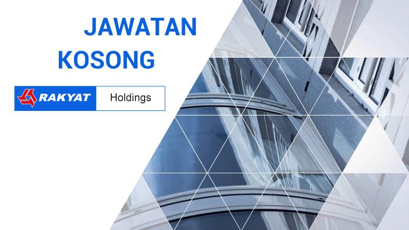 Jawatan Kosong di Rakyat Holdings