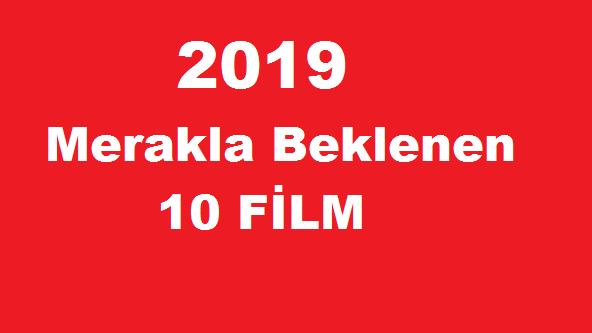 2019'un Merakla Beklenen 10 Yabancı Filmi