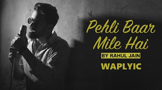 Pehli Baar Mile Hain Unplugged Song Lyrics
