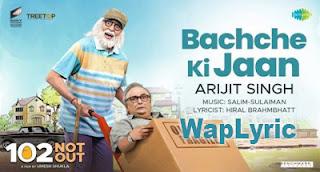 Bache Ki Jaan Lyrics Arijit Singh