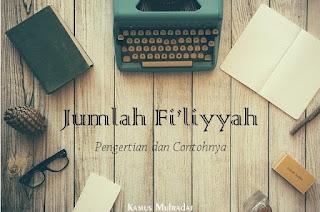 pengertian jumlah fi'liyyah dan contohnya