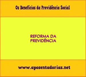 Como o Cidadão será afetado pela Reforma da Previdência.