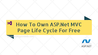How To Own ASP.Net MVC Page Life Cycle For Free