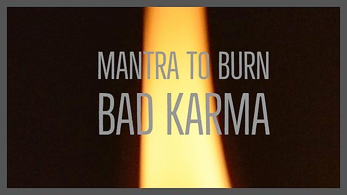 Powerful Mantra to Burn Bad Karma