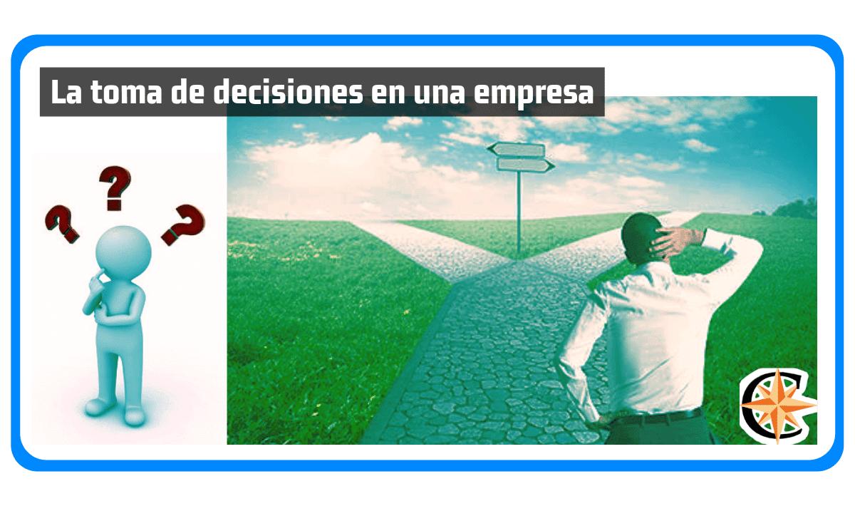 La Toma de Decisiones en una Empresa