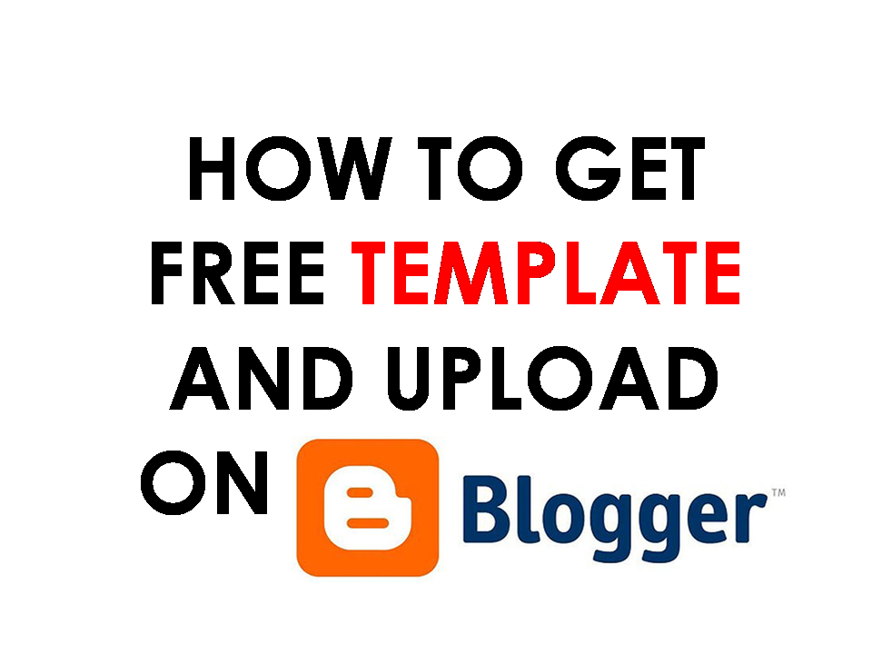 How To Get A Free Template And Upload On Blogger Kundansharma
