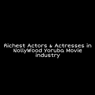 The Top Ten Highest Paid Yoruba Movie Actors and Actresses