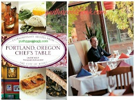 PORTLAND, OREGON CHEF'S TABLE - Extraordinary Recipes From The City Of Roses