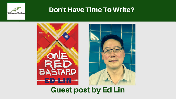 Don't Have Time To Write? guest post by Ed Lin