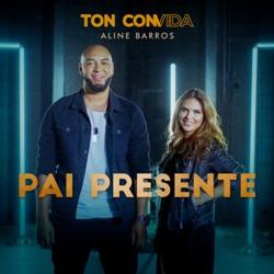 Pai Presente - Ton Carfi e Aline Barros Mp3