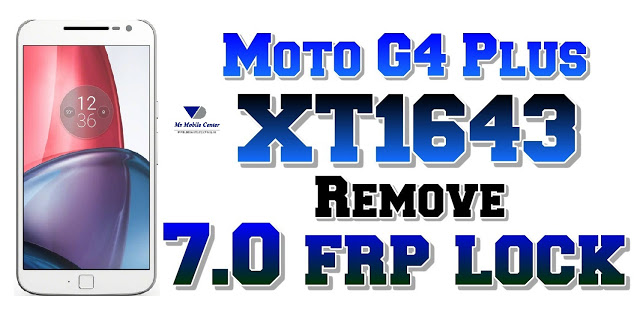 حصريا ازالة FRP لهاتف موتورلا Moto G4 XT-1640-XT-1644